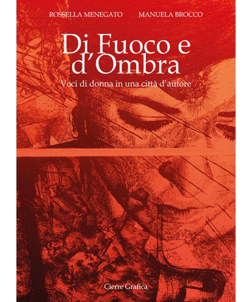 Di fuoco e d'ombra di Rossella Menegato e Manuela Brocco