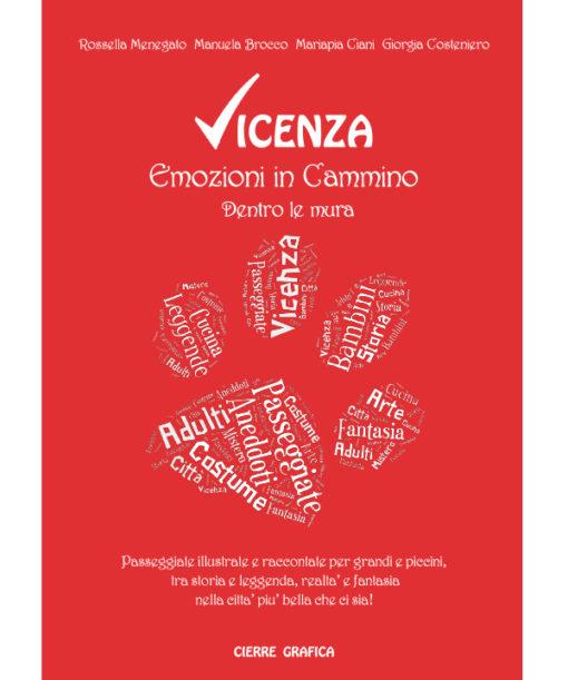 Vicenza, emozioni in cammino. Dentro le mura: di Rossella Menegato, Manuela Brocco, Mariapia Ciani e Giorgia Costeniero.